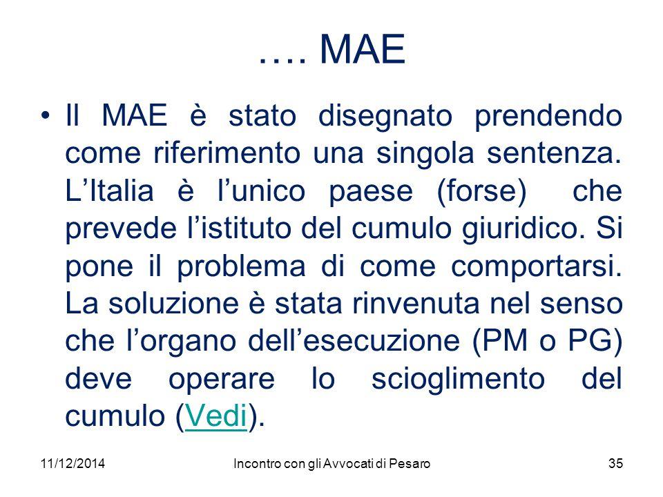 …. MAE Il MAE è stato disegnato prendendo come riferimento una singola sentenza. L'Italia è l'unico paese (forse) che prevede l'istituto del cumulo gi