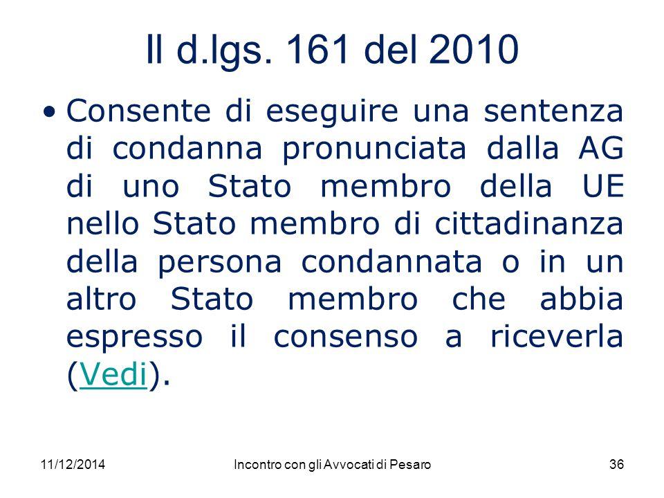 Il d.lgs. 161 del 2010 Consente di eseguire una sentenza di condanna pronunciata dalla AG di uno Stato membro della UE nello Stato membro di cittadina