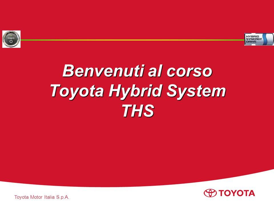Toyota Motor Italia S.p.A. Benvenuti al corso Toyota Hybrid System THS