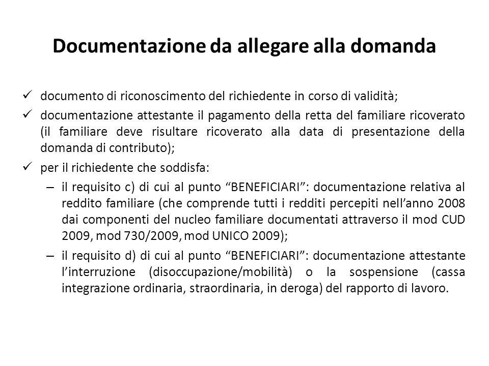 Documentazione da allegare alla domanda documento di riconoscimento del richiedente in corso di validità; documentazione attestante il pagamento della