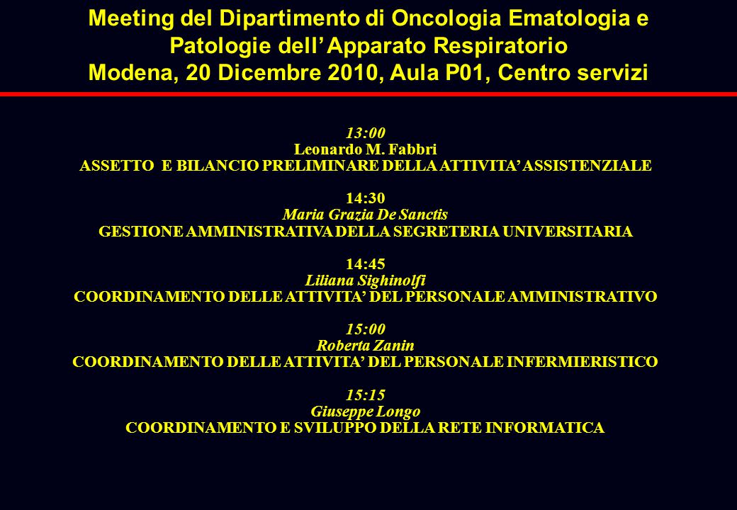 13:00 Leonardo M. Fabbri ASSETTO E BILANCIO PRELIMINARE DELLA ATTIVITA' ASSISTENZIALE 14:30 Maria Grazia De Sanctis GESTIONE AMMINISTRATIVA DELLA SEGR