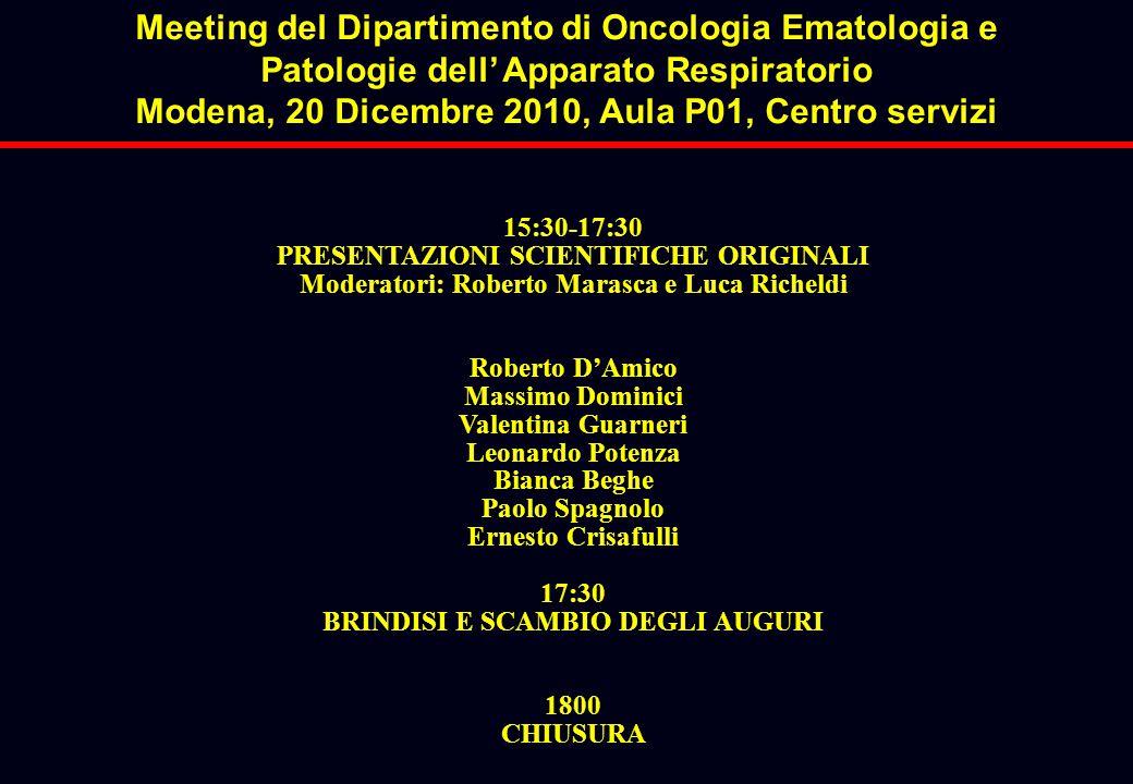 15:30-17:30 PRESENTAZIONI SCIENTIFICHE ORIGINALI Moderatori: Roberto Marasca e Luca Richeldi Roberto D'Amico Massimo Dominici Valentina Guarneri Leona