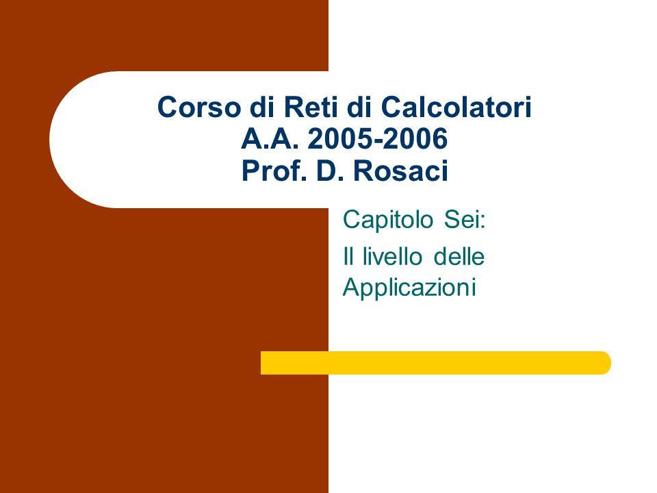Corso di Reti di Calcolatori A.A. 2005-2006 Prof.