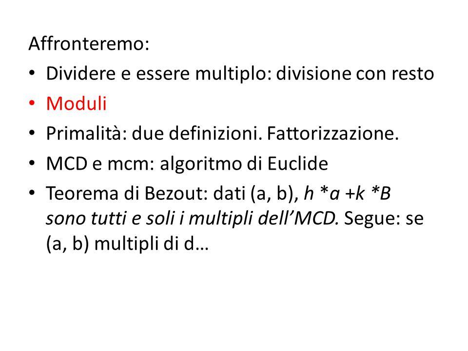 Inoltre: Criteri di congruenza: 2^n, 5^n, 3, 9, 11 Congruenze modulo n Somma e prodotto di moduli Inversi Semplificazione SSE MCD=1.