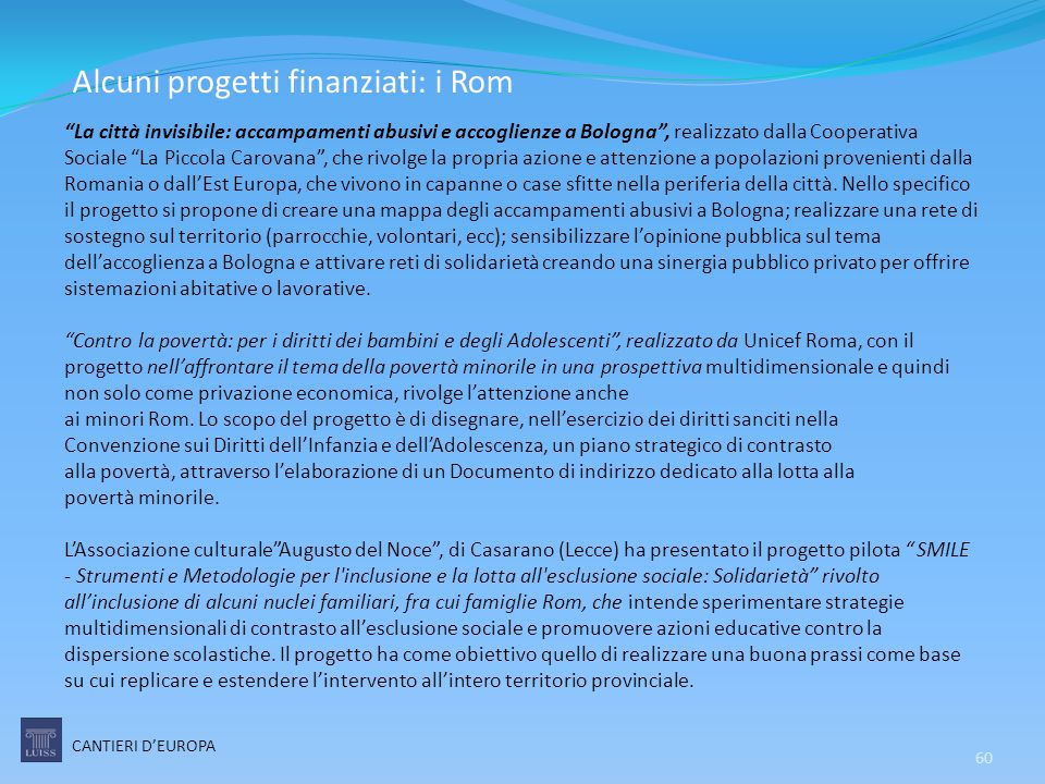 """60 """"La città invisibile: accampamenti abusivi e accoglienze a Bologna"""", realizzato dalla Cooperativa Sociale """"La Piccola Carovana"""", che rivolge la pro"""