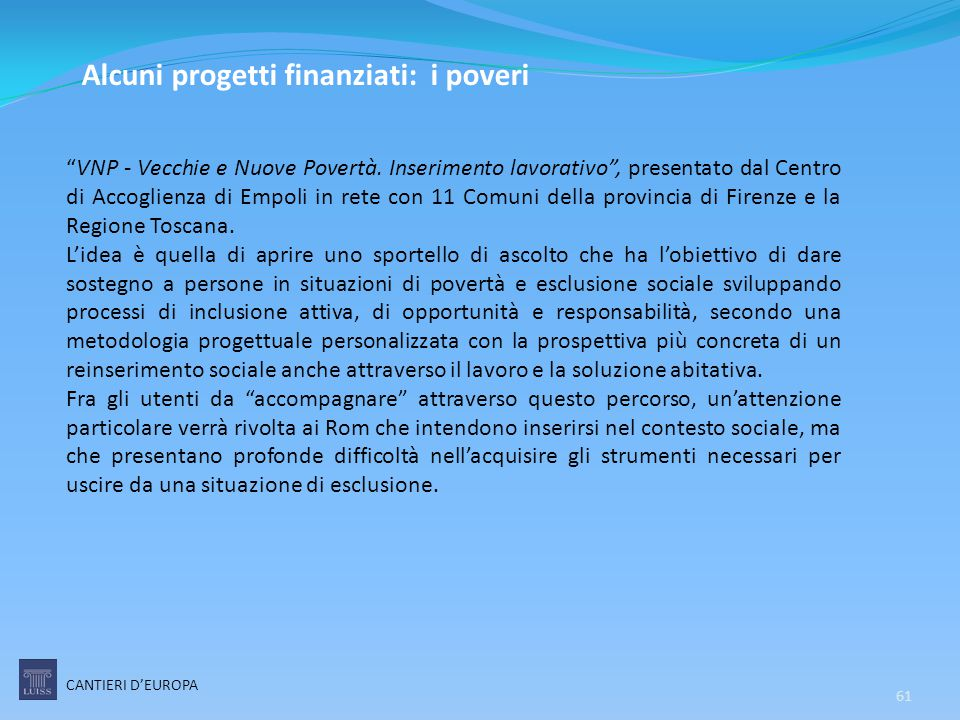 """61 """"VNP - Vecchie e Nuove Povertà. Inserimento lavorativo"""", presentato dal Centro di Accoglienza di Empoli in rete con 11 Comuni della provincia di Fi"""