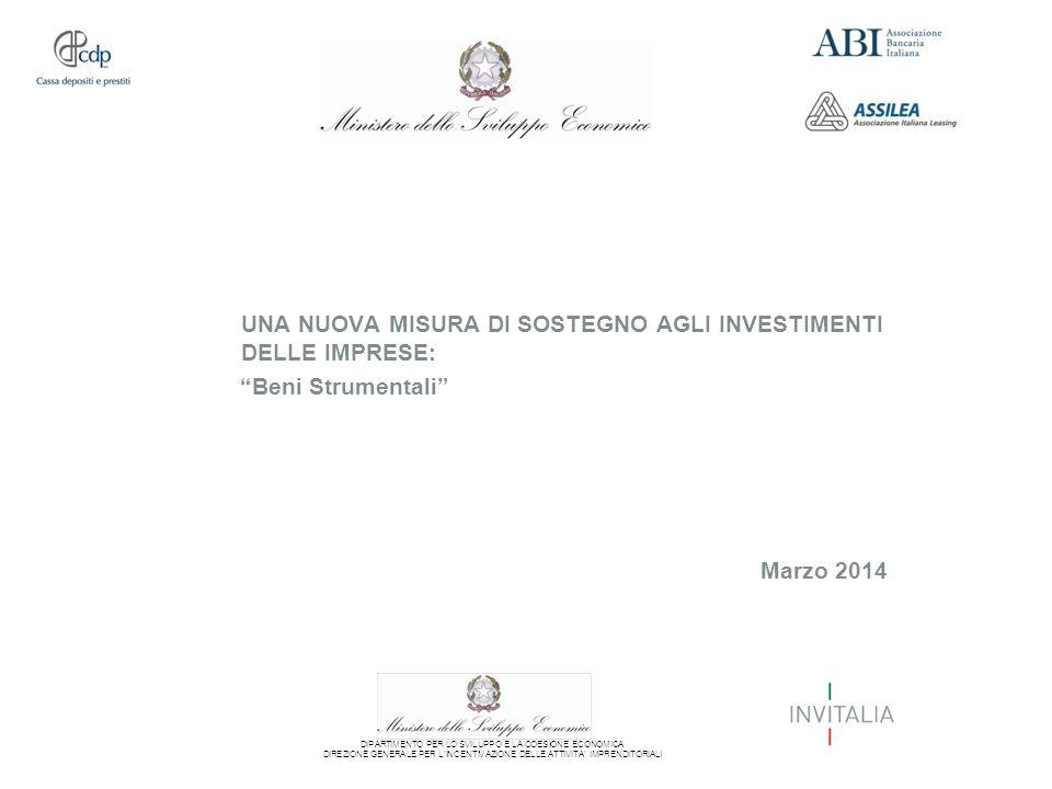 UNA NUOVA MISURA DI SOSTEGNO AGLI INVESTIMENTI DELLE IMPRESE: Beni Strumentali Marzo 2014
