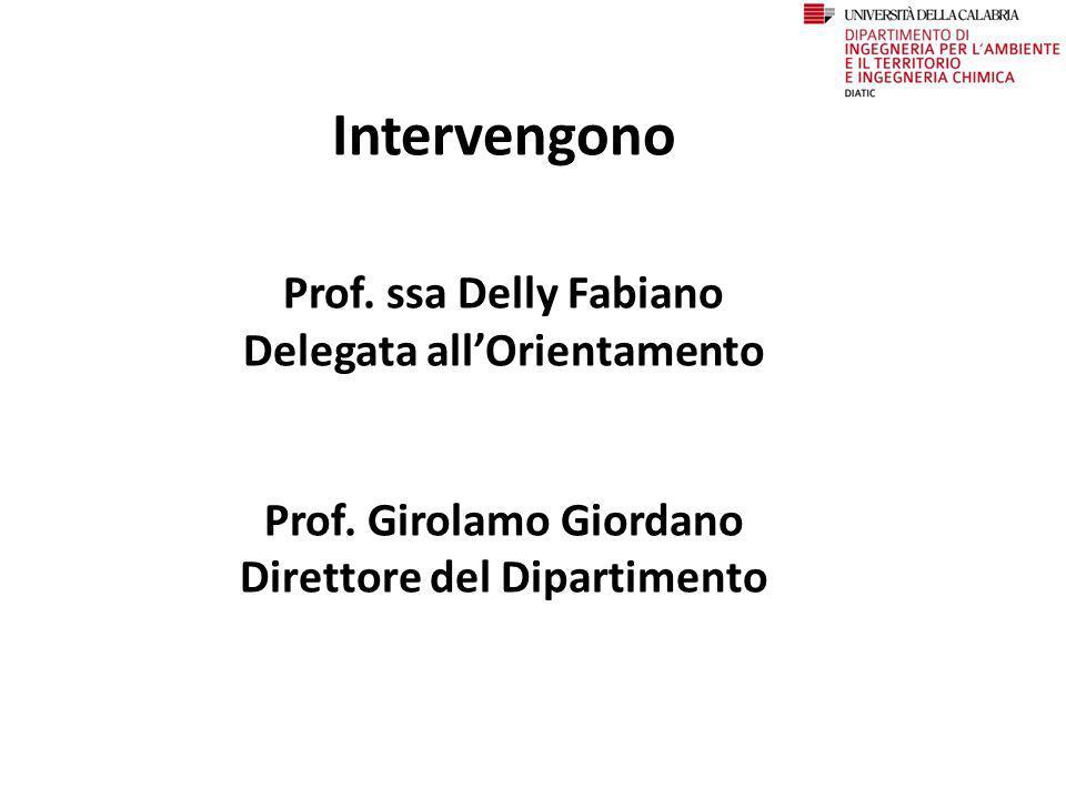 Intervengono Prof. ssa Delly Fabiano Delegata all'Orientamento Prof. Girolamo Giordano Direttore del Dipartimento
