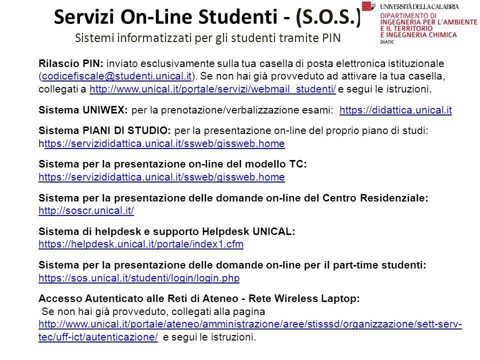 Servizi On-Line Studenti - (S.O.S.) Sistemi informatizzati per gli studenti tramite PIN Rilascio PIN: inviato esclusivamente sulla tua casella di post