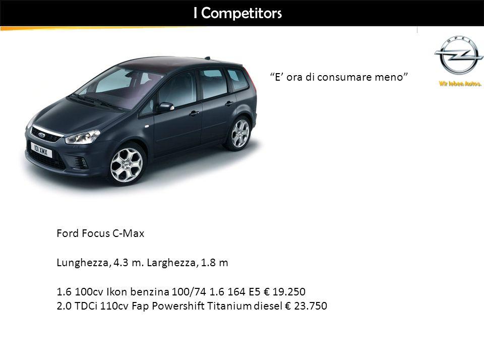 I Competitors Ford Focus C-Max Lunghezza, 4.3 m.