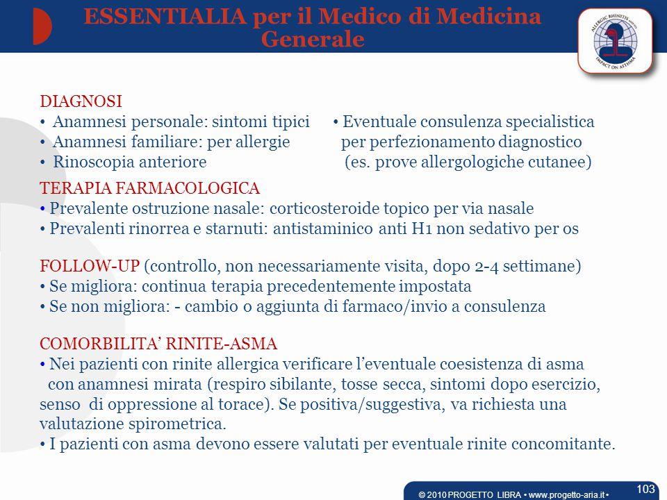 DIAGNOSI Anamnesi personale: sintomi tipici Anamnesi familiare: per allergie Rinoscopia anteriore Eventuale consulenza specialistica per perfezionamento diagnostico (es.