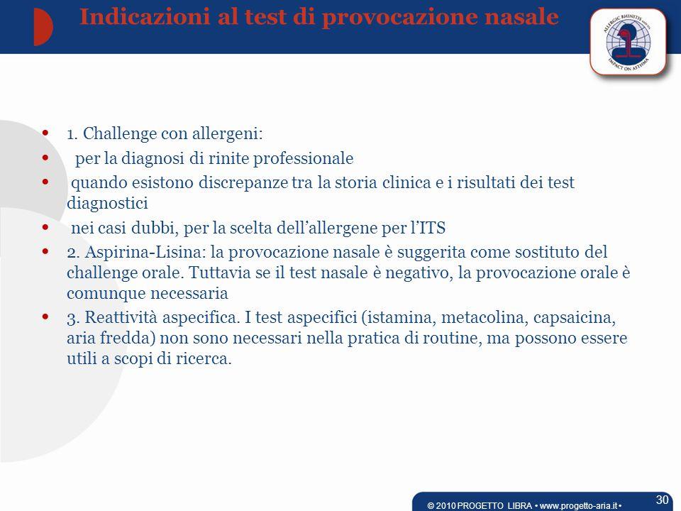 1. Challenge con allergeni: per la diagnosi di rinite professionale quando esistono discrepanze tra la storia clinica e i risultati dei test diagnosti