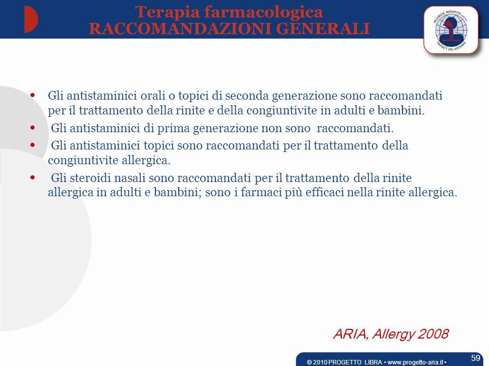 ARIA, Allergy 2008 Gli antistaminici orali o topici di seconda generazione sono raccomandati per il trattamento della rinite e della congiuntivite in adulti e bambini.