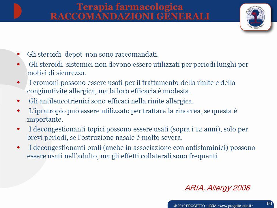 ARIA, Allergy 2008 Gli steroidi depot non sono raccomandati.