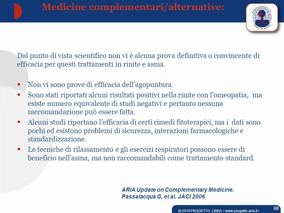 ARIA Update on Complementary Medicine. Passalacqua G, et al. JACI 2006 Dal punto di vista scientifico non vi è alcuna prova definitiva o convincente d