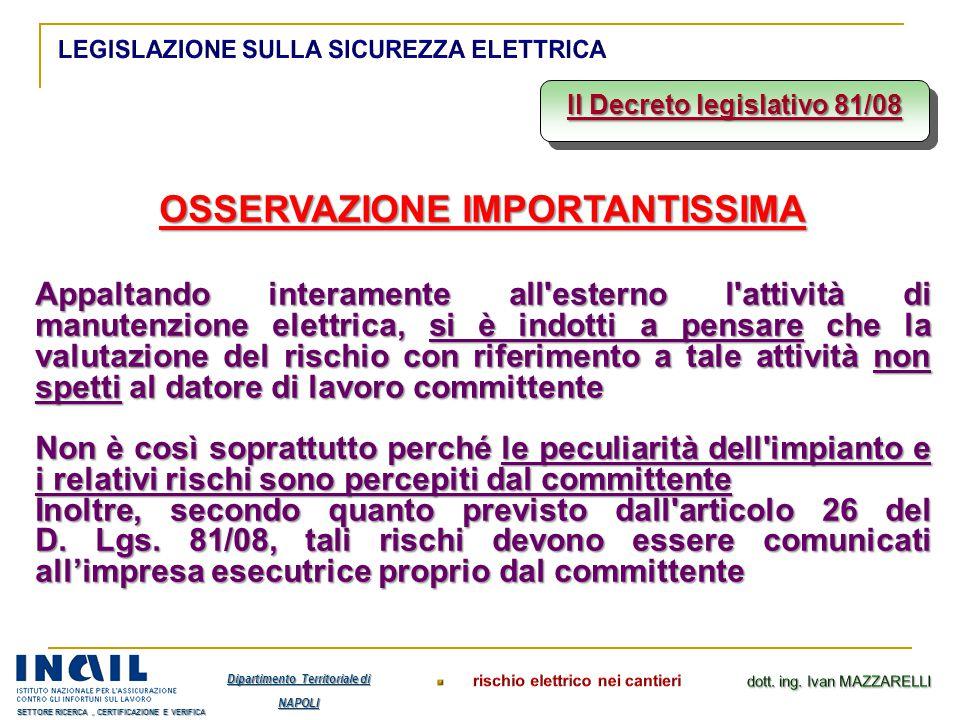 Il Decreto legislativo 81/08 OSSERVAZIONE IMPORTANTISSIMA Appaltando interamente all'esterno l'attività di manutenzione elettrica, si è indotti a pens