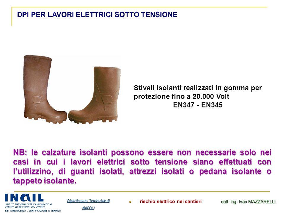 NB: le calzature isolanti possono essere non necessarie solo nei casi in cui i lavori elettrici sotto tensione siano effettuati con l'utilizzino, di g