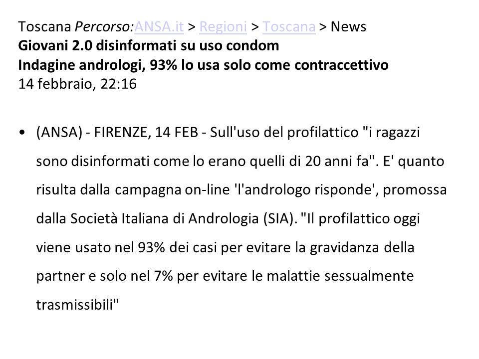 Toscana Percorso:ANSA.it > Regioni > Toscana > NewsANSA.itRegioniToscana Giovani 2.0 disinformati su uso condom Indagine andrologi, 93% lo usa solo co
