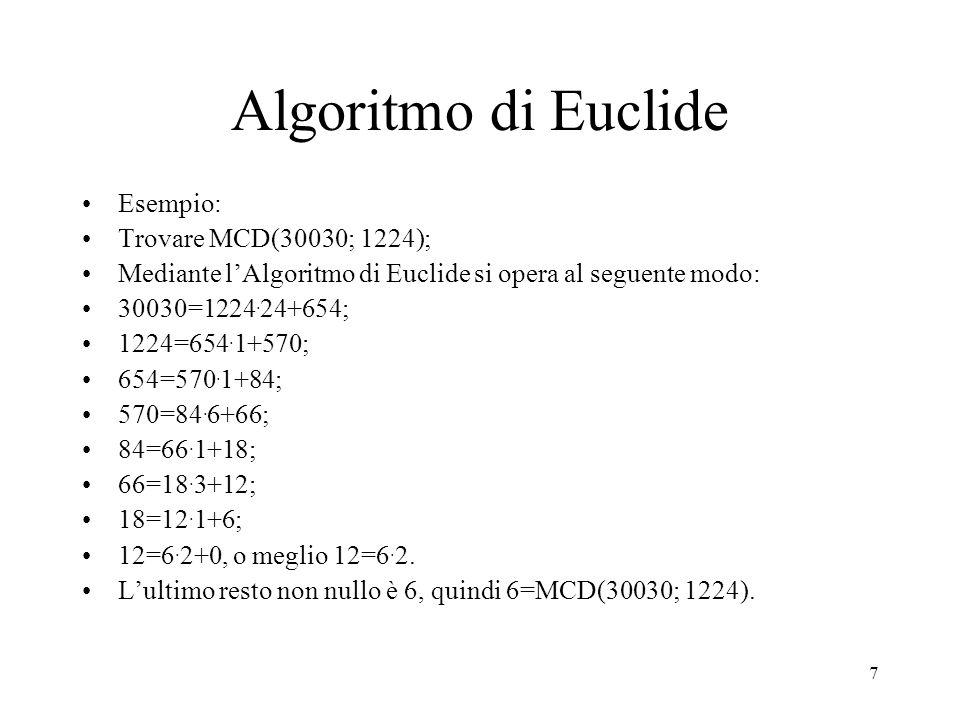 8 Crivello di Eratostene Dato un numero N, per verificare che esso sia primo, basta che nessuno dei numeri primi minori o uguali della parte intera della sua radice quadrata divida N In simboli: N primo   p primo  N  : p/N