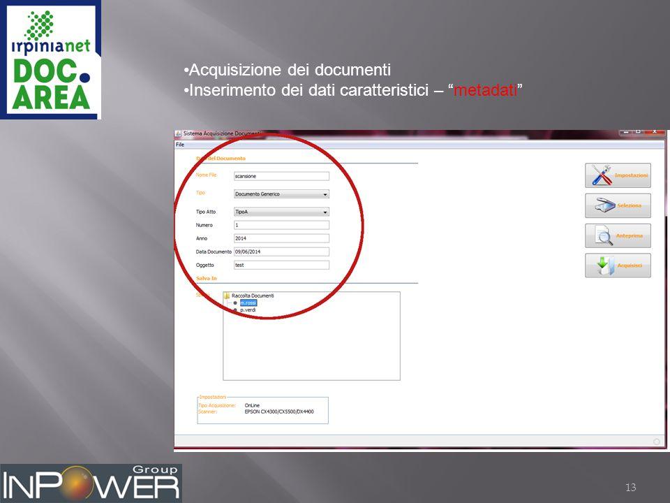 13 Acquisizione dei documenti Inserimento dei dati caratteristici – metadati