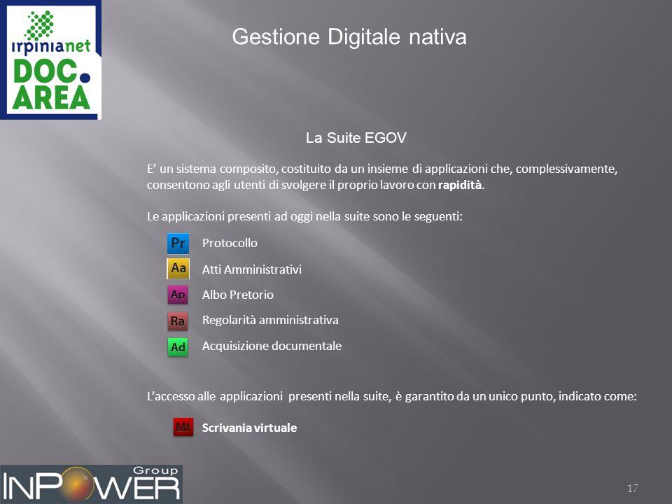 17 La Suite EGOV E' un sistema composito, costituito da un insieme di applicazioni che, complessivamente, consentono agli utenti di svolgere il proprio lavoro con rapidità.