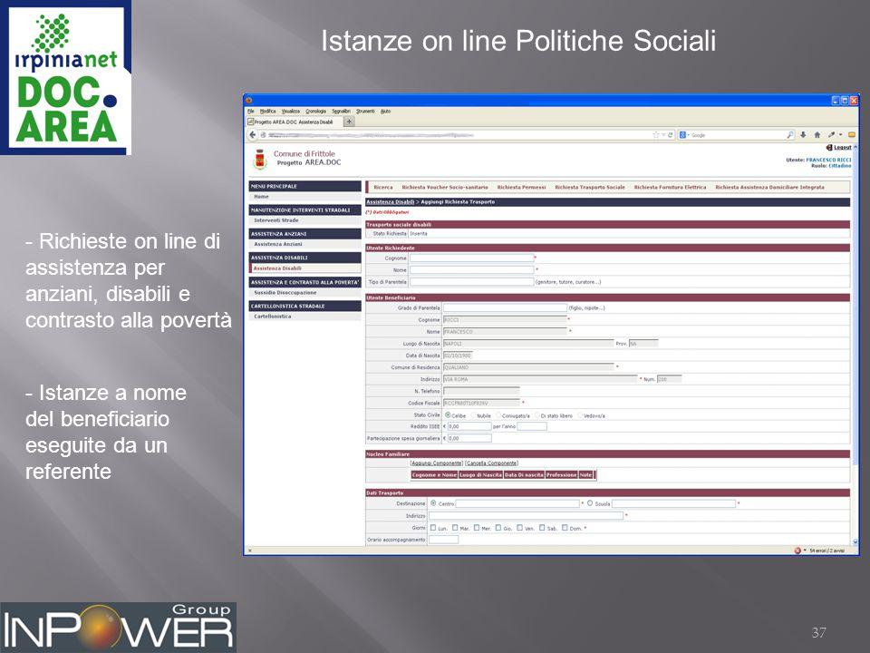 37 Istanze on line Politiche Sociali - Richieste on line di assistenza per anziani, disabili e contrasto alla povertà - Istanze a nome del beneficiario eseguite da un referente