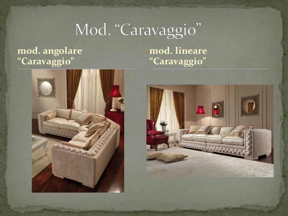 """mod. angolare """"Caravaggio"""" mod. lineare """"Caravaggio"""""""