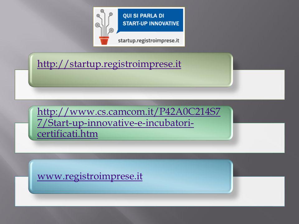 http://startup.registroimprese.it http://www.cs.camcom.it/P42A0C214S7 7/Start-up-innovative-e-incubatori- certificati.htm www.registroimprese.it