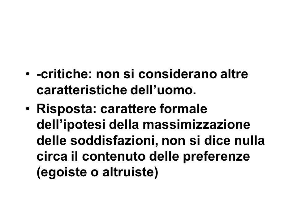 -critiche: non si considerano altre caratteristiche dell'uomo.