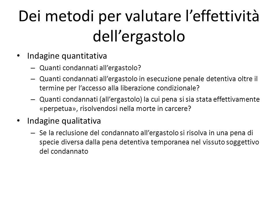Dei metodi per valutare l'effettività dell'ergastolo Indagine quantitativa – Quanti condannati all'ergastolo.