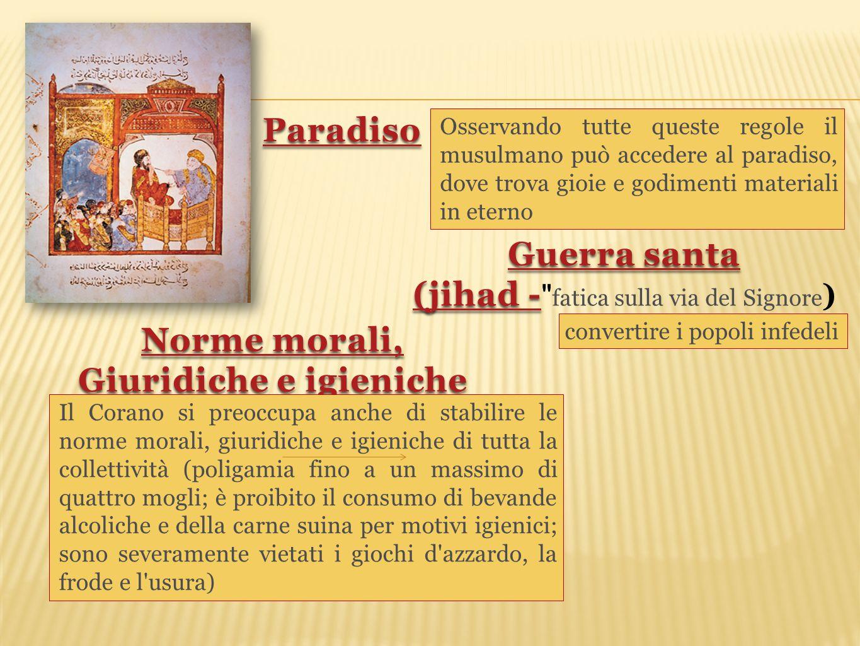 Osservando tutte queste regole il musulmano può accedere al paradiso, dove trova gioie e godimenti materiali in eterno Il Corano si preoccupa anche di