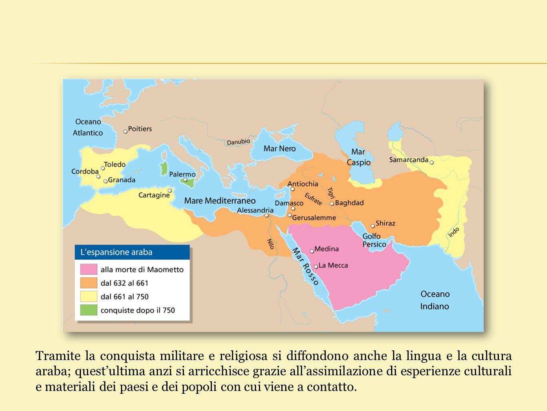 Tramite la conquista militare e religiosa si diffondono anche la lingua e la cultura araba; quest'ultima anzi si arricchisce grazie all'assimilazione