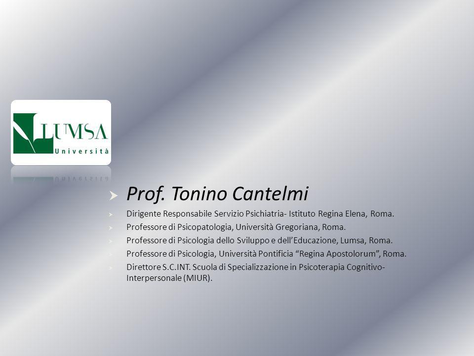  Prof. Tonino Cantelmi  Dirigente Responsabile Servizio Psichiatria- Istituto Regina Elena, Roma.  Professore di Psicopatologia, Università Gregori