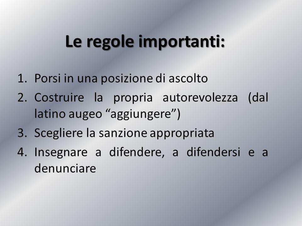 """Le regole importanti: 1.Porsi in una posizione di ascolto 2.Costruire la propria autorevolezza (dal latino augeo """"aggiungere"""") 3.Scegliere la sanzione"""