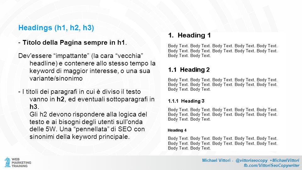 Headings (h1, h2, h3) - Titolo della Pagina sempre in h1.
