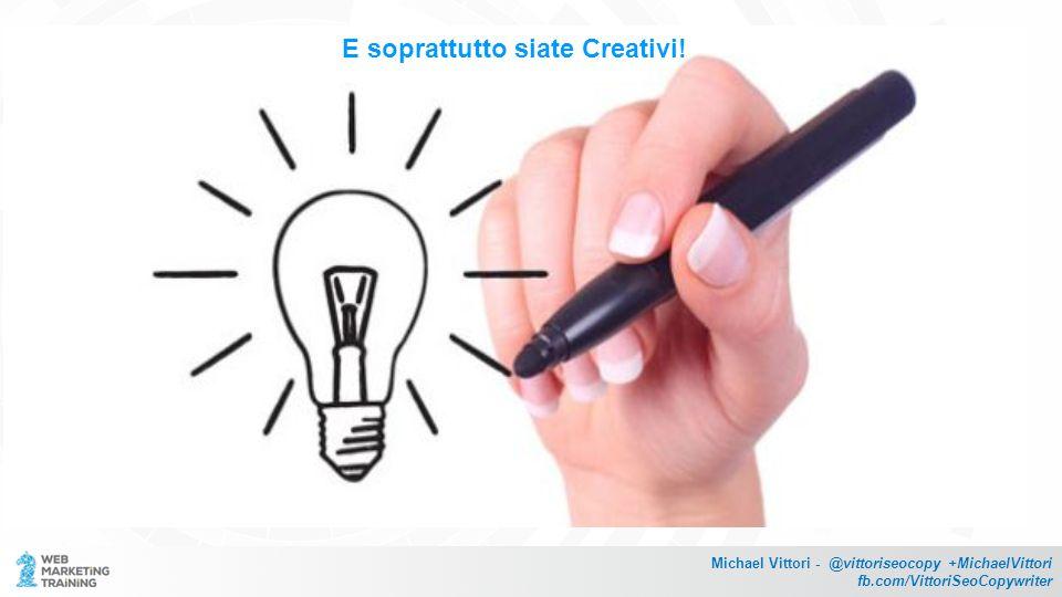 Prova prova E soprattutto siate Creativi!