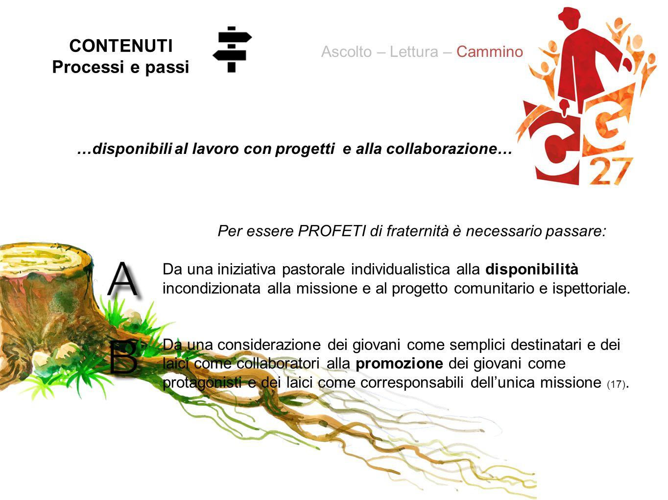 Da una iniziativa pastorale individualistica alla disponibilità incondizionata alla missione e al progetto comunitario e ispettoriale. Da una consider