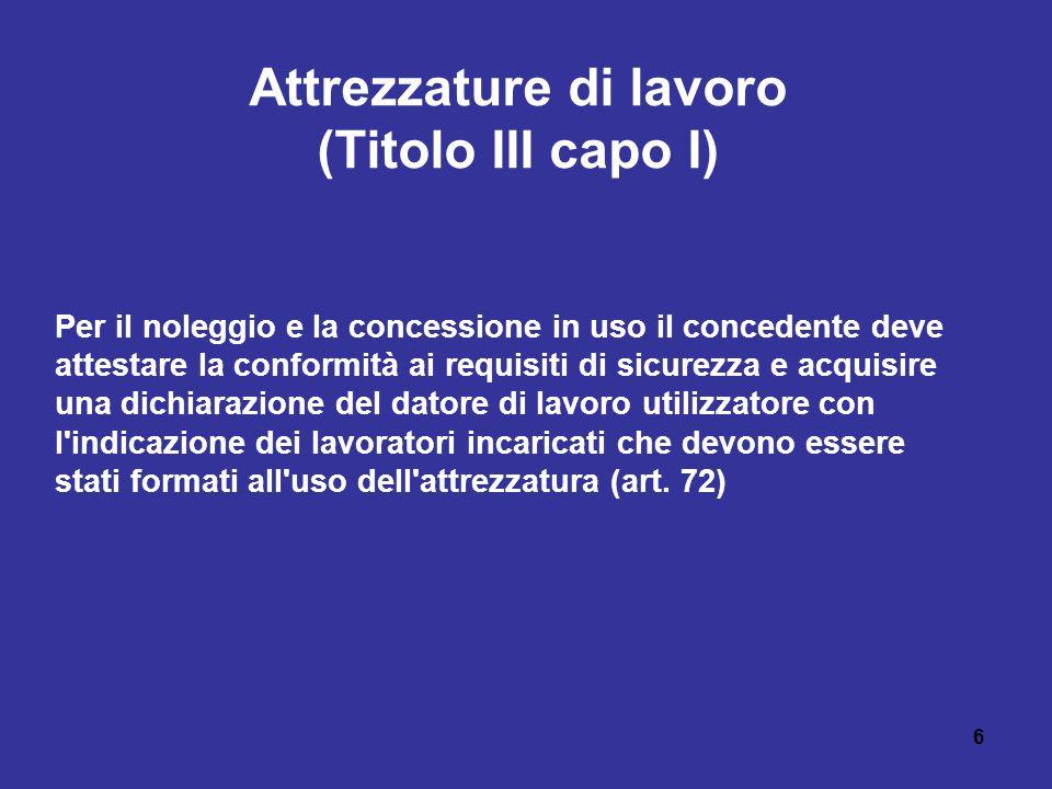 7 Rischio Meccanico (Titolo III capo I) Principi giuridici e giurisprudenziali: Il Decreto Legislativo 81/08 dispone: - art.
