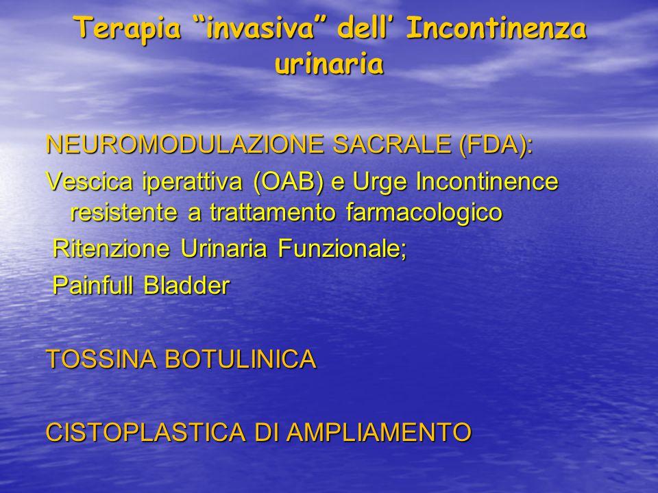 """Terapia """"invasiva"""" dell' Incontinenza urinaria NEUROMODULAZIONE SACRALE (FDA): Vescica iperattiva (OAB) e Urge Incontinence resistente a trattamento f"""