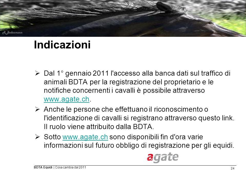 24 BDTA Equidi | Cosa cambia dal 2011 Indicazioni  Dal 1° gennaio 2011 l'accesso alla banca dati sul traffico di animali BDTA per la registrazione de