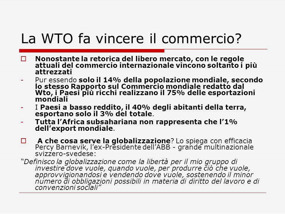 La WTO fa vincere il commercio?  Nonostante la retorica del libero mercato, con le regole attuali del commercio internazionale vincono soltanto i più