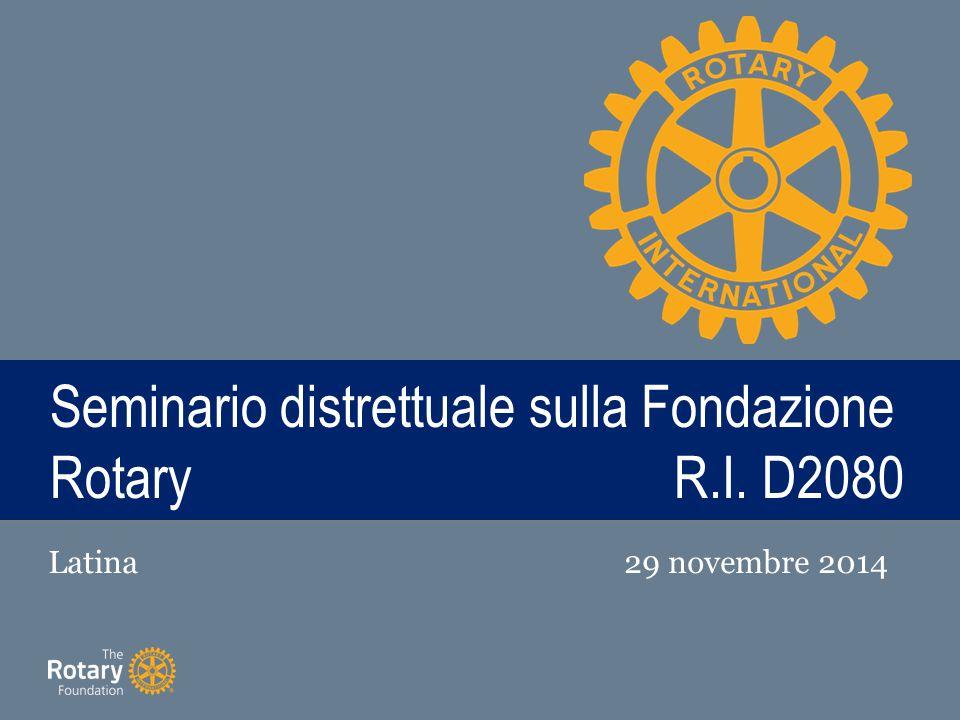 TITLE Seminario distrettuale sulla Fondazione RotaryR.I. D2080 Latina29 novembre 2014