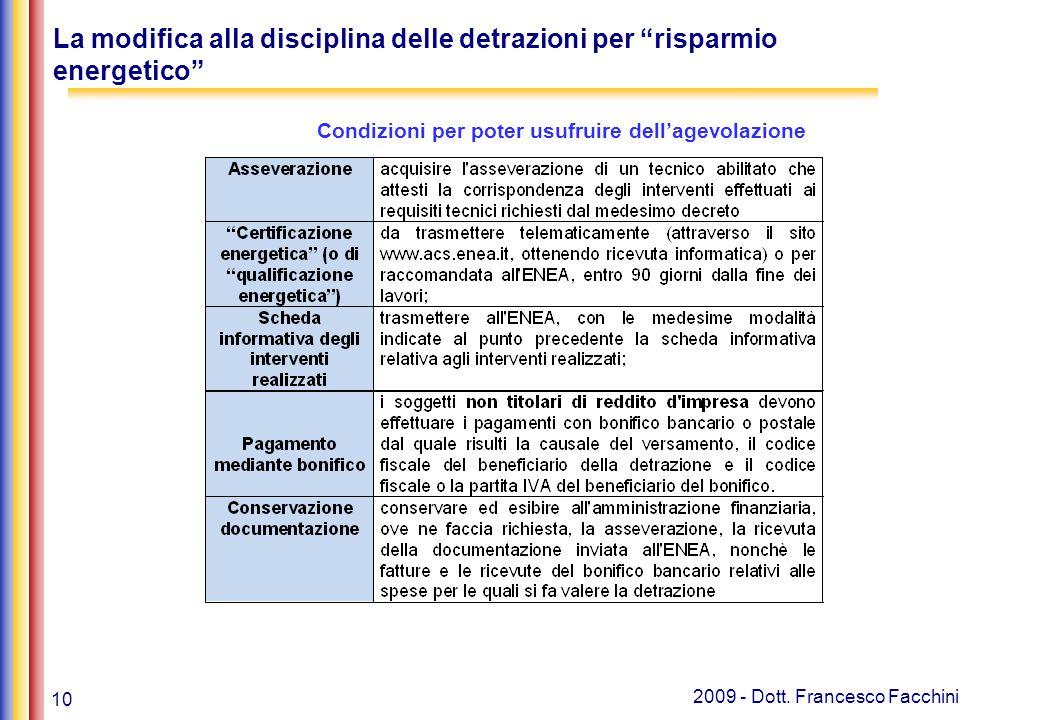"""10 2009 - Dott. Francesco Facchini La modifica alla disciplina delle detrazioni per """"risparmio energetico"""" Condizioni per poter usufruire dell'agevola"""