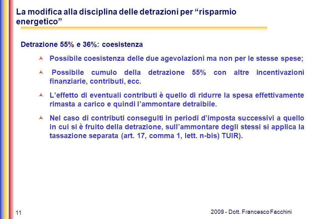 """11 2009 - Dott. Francesco Facchini La modifica alla disciplina delle detrazioni per """"risparmio energetico"""" Detrazione 55% e 36%: coesistenza Possibile"""