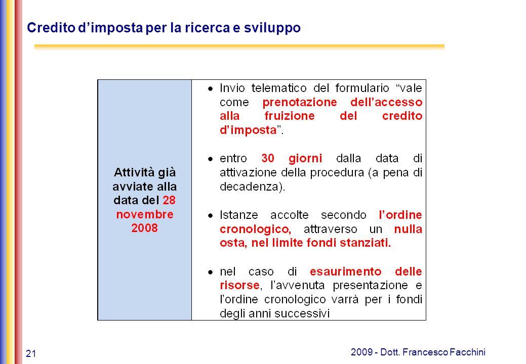 21 2009 - Dott. Francesco Facchini Credito d'imposta per la ricerca e sviluppo