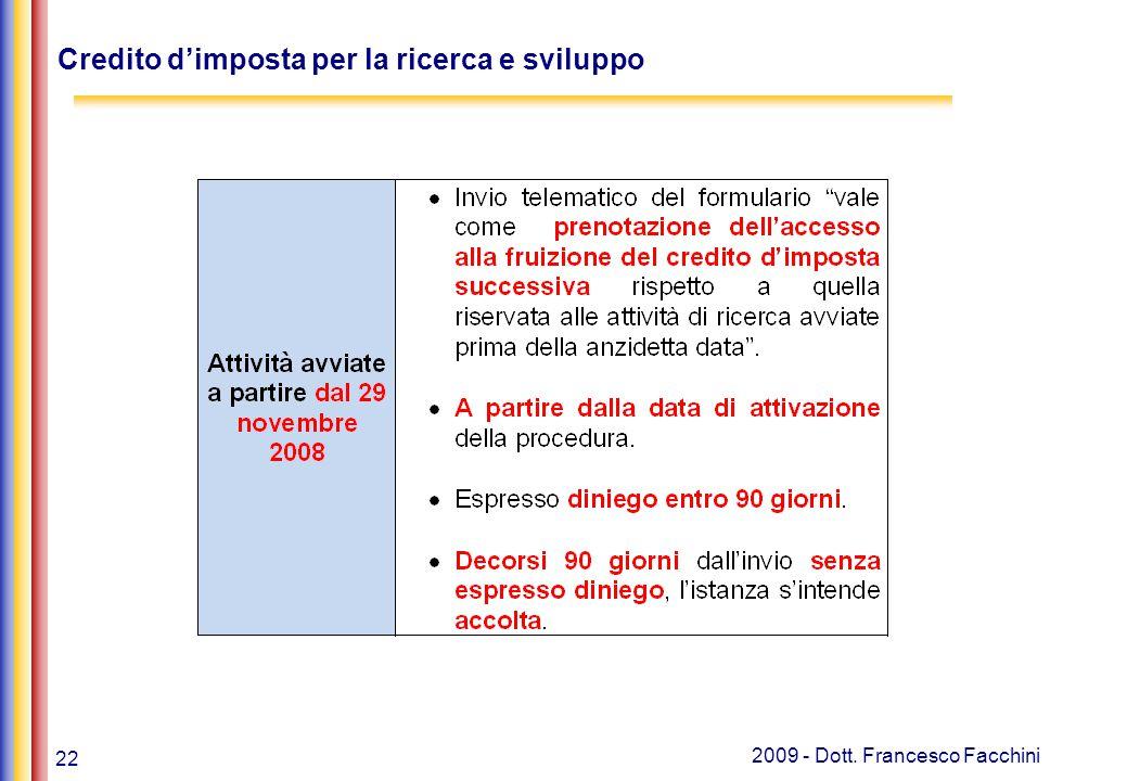 22 2009 - Dott. Francesco Facchini Credito d'imposta per la ricerca e sviluppo