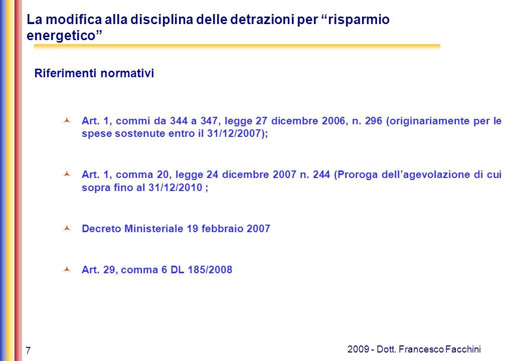 """7 2009 - Dott. Francesco Facchini La modifica alla disciplina delle detrazioni per """"risparmio energetico"""" Riferimenti normativi Art. 1, commi da 344 a"""