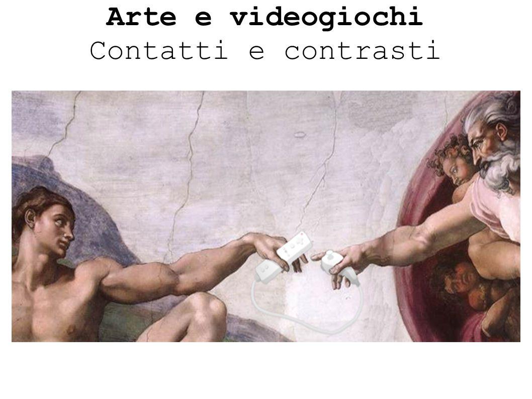 Arte e videogiochi Contatti e contrasti