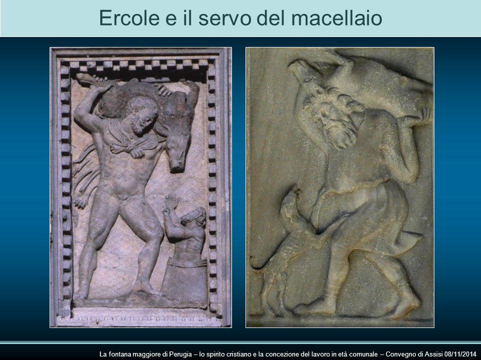 Ercole e il servo del macellaio La fontana maggiore di Perugia – lo spirito cristiano e la concezione del lavoro in età comunale – Convegno di Assisi 08/11/2014