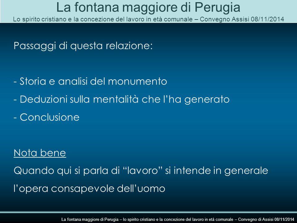 Dicembre La fontana maggiore di Perugia – lo spirito cristiano e la concezione del lavoro in età comunale – Convegno di Assisi 08/11/2014